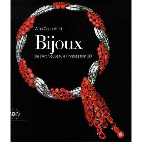 BIJOUX - DE L'ART NOUVEAU A L'IMPRESSION 3D