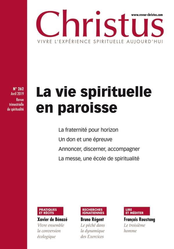 CHRISTUS 262 - AVRIL - LA VIE SPIRITUELLE DES PAROISSES