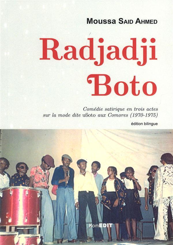 RADJADJI BOTO COMEDIE SATIRIQUE EN TROIS ACTES SUR LA MODE DITE UBOTO AUX COMORES 1970 1975