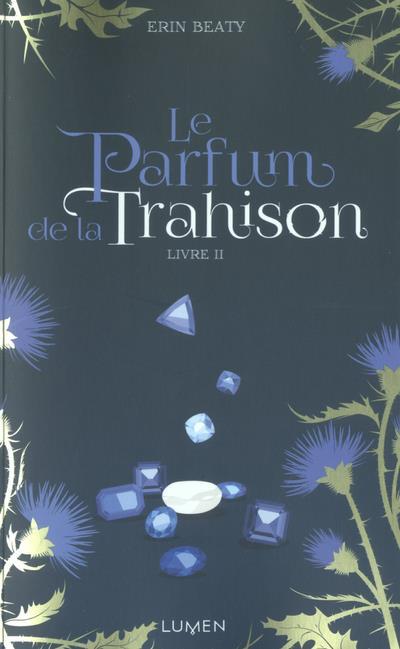 LE PARFUM DE LA TRAHISON - LIVRE II - 02