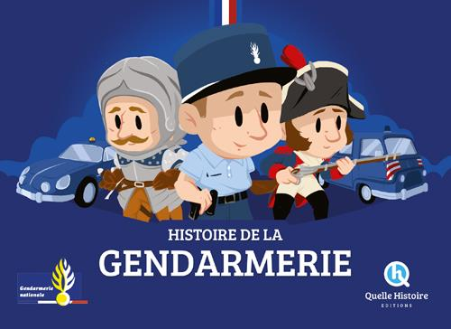 HISTOIRE DE LA GENDARMERIE (HIST.JEUNESSE)