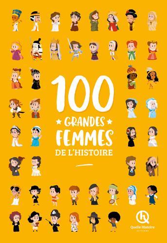100 FEMMES QUI ONT MARQUE L'HISTOIRE