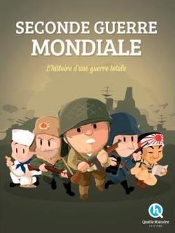 SECONDE GUERRE MONDIALE - L'HISTOIRE D'UNE GUERRE TOTALE