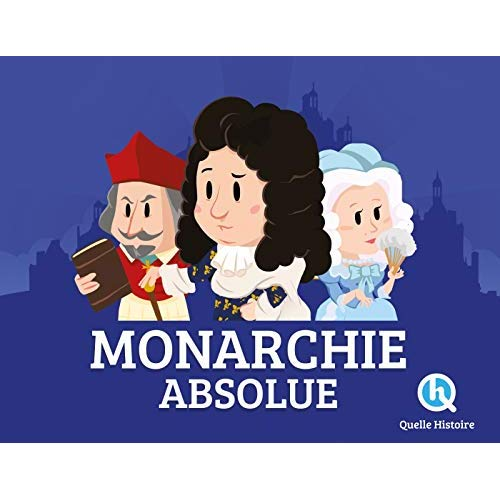 LA MONARCHIE ABSOLUE