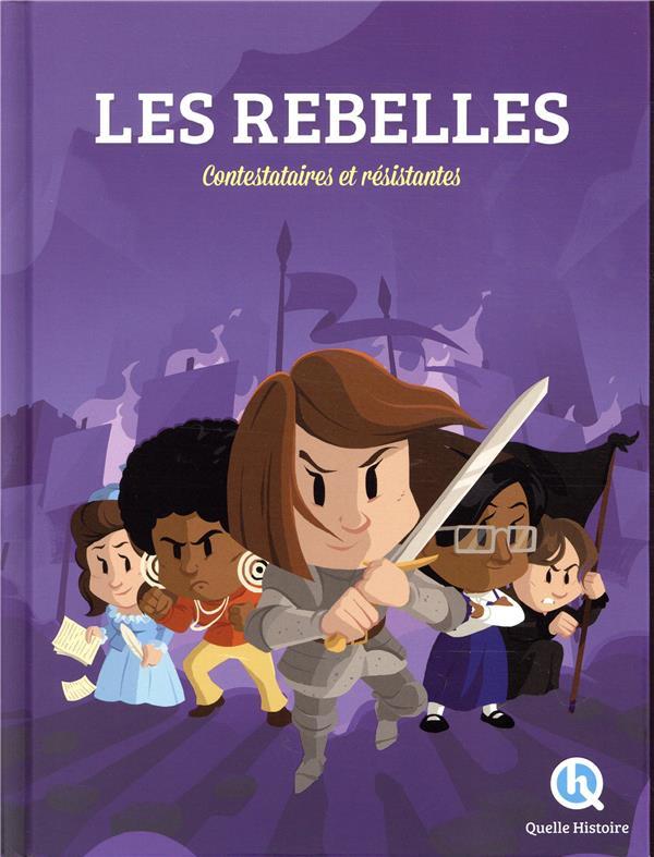 LES REBELLES - CONTESTATAIRES ET RESISTANTES