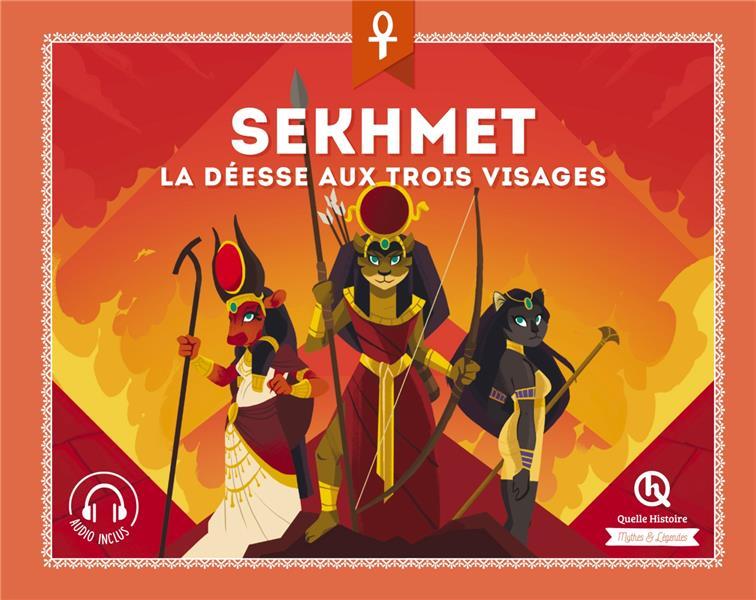 SEKHMET - LA DEESSE AUX TROIS VISAGES