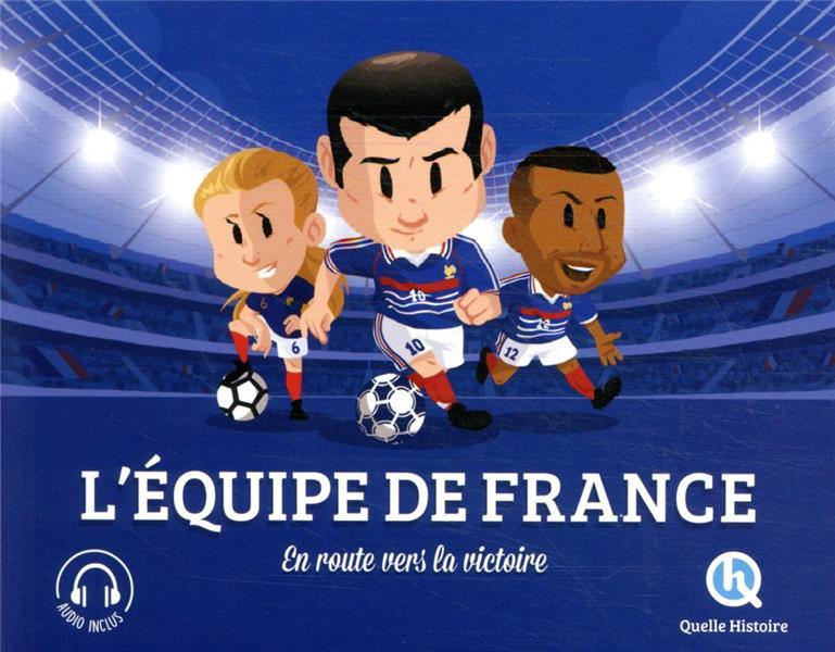L'EQUIPE DE FRANCE - EN ROUTE VERS LA VICTOIRE !