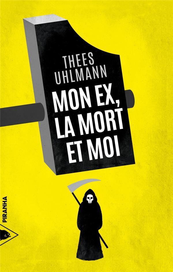 MON EX, LA MORT ET MOI