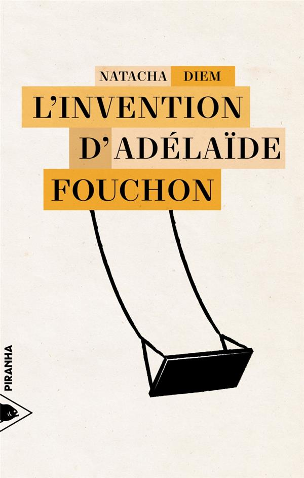 L INVENTION D'ADELAIDE FOUCHON