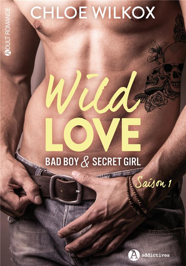 WILD LOVE - BAD BOY & SECRET GIRL SAISON 1
