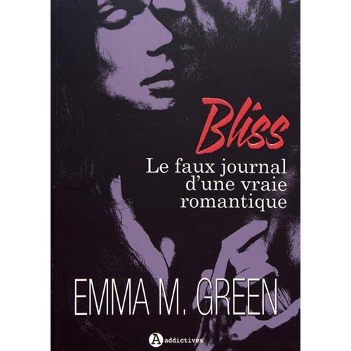 BLISS. LE FAUX JOURNAL D'UNE VRAIE ROMANTIQUE - L'INTEGRALE
