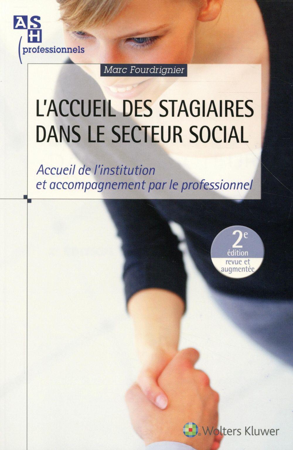 L ACCUEIL DES STAGIAIRES DANS LE SECTEUR SOCIAL, 2E EDITION
