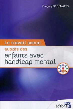 LE TRAVAIL SOCIAL AUPRES DES ENFANTS AVEC HANDICAP MENTAL