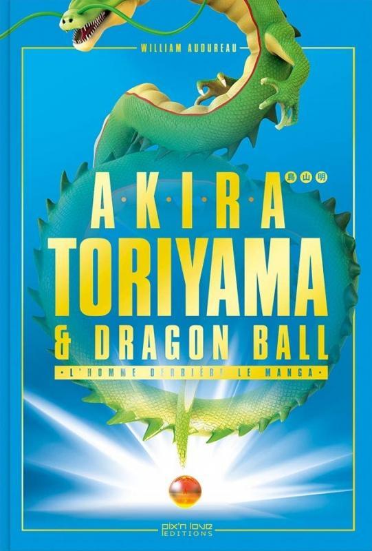 AKIRA TORIYAMA ET DRAGON BALL - UNE HISTOIRE CROISEE