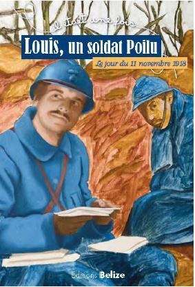 LOUIS UN SOLDAT POILU LE JOUR DU 11 NOVEMBRE 1918
