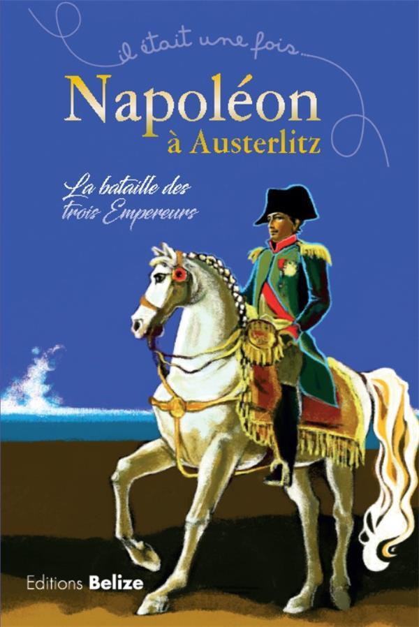NAPOLEON A AUSTERLITZ