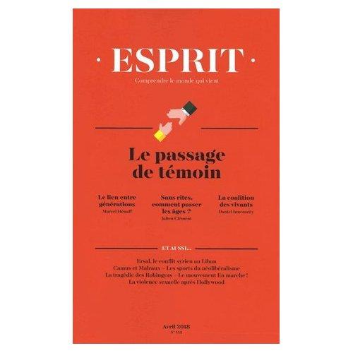 REVUE ESPRIT AVRIL 2018 - LE PASSAGE DE TEMOIN
