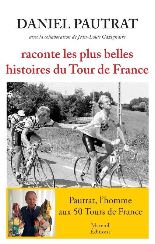 DANIEL PAUTRAT RACONTE LES PLUS BELLES HISTOIRES DU TOUR