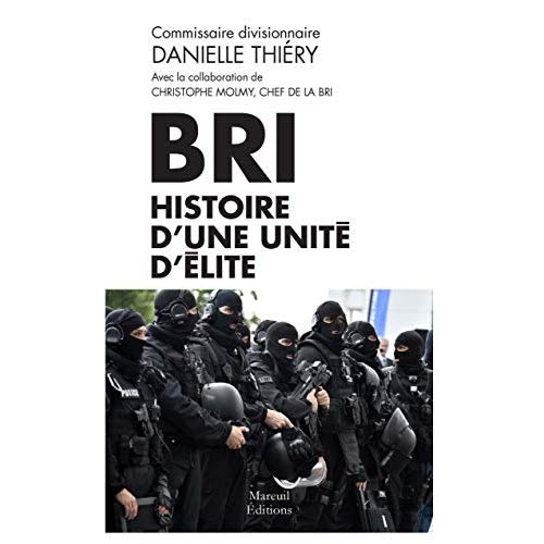 BRI HISTOIRE D'UNE UNITE D'ELITE
