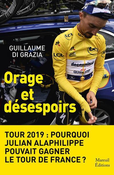 TOUR 2019 : ORAGE ET DESESPOIRS - POURQUOI JULIAN ALAPHILIPPE POUVAIT GAGNER LE TOUR DE FRANCE ?