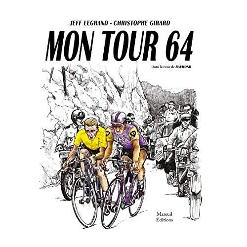 MON TOUR 64 - DANS LA ROUE DE RAYMOND