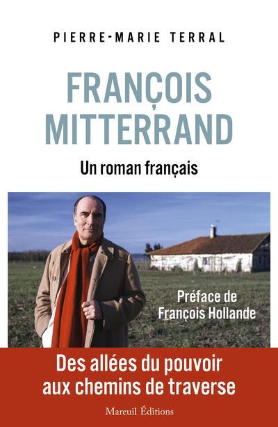 FRANCOIS MITTERRAND, UN ROMAN FRANCAIS