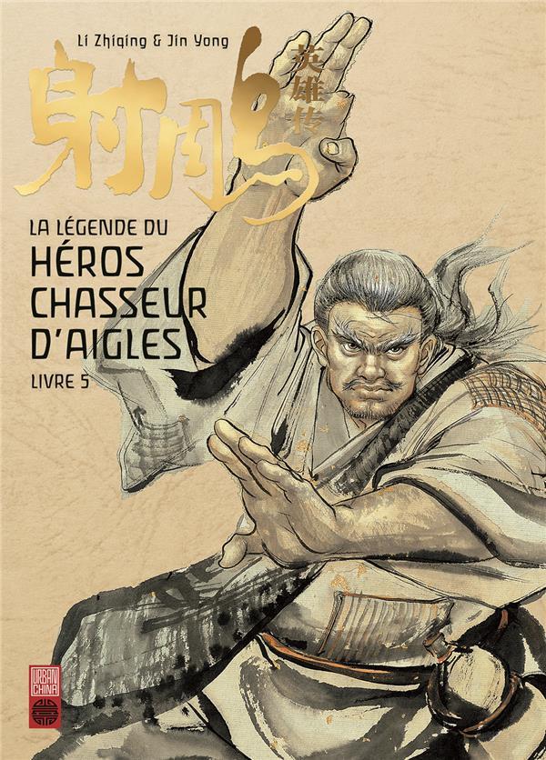 HEROS CHASSEUR D'AIGLE T5 LEGENDE DU HEROS CHASSEUR D'AIGLE TOME 5 (LA)