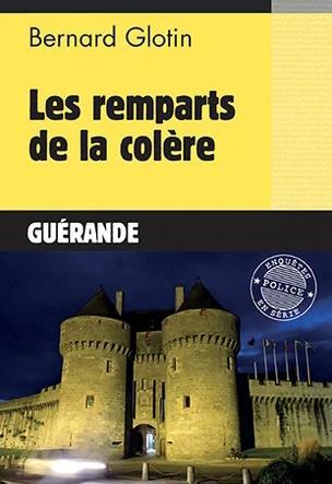 LES ENQUETES DU CAPITAINE AXEL LOURISSE - T01 - LES REMPARTS DE LA COLERE - GUERANDE