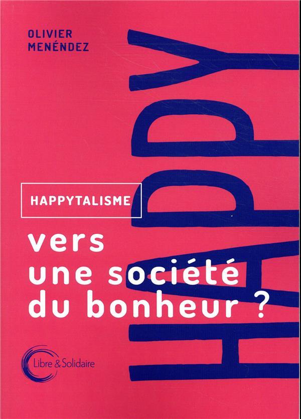 HAPPYTALISME - VERS UNE SOCIETE DU BONHEUR