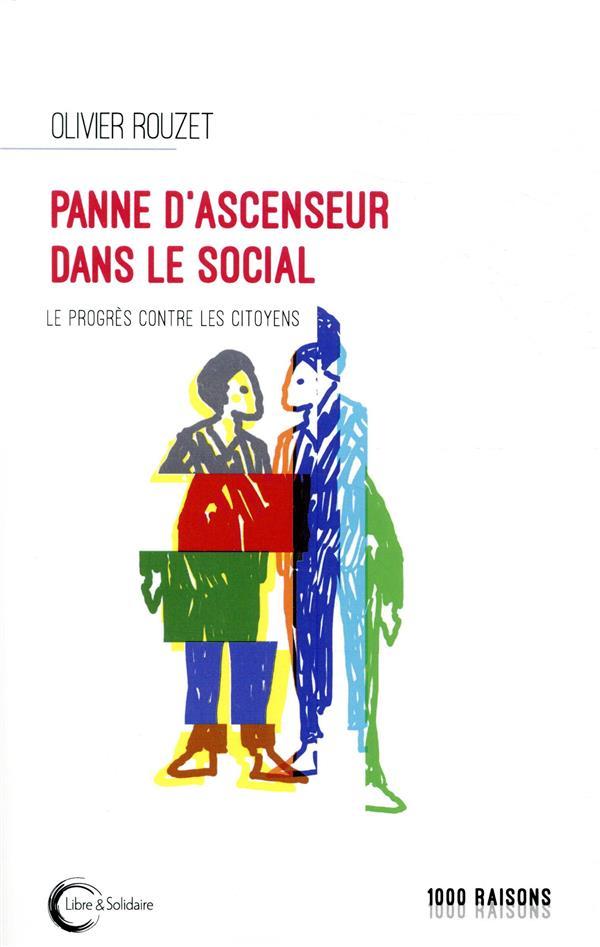 PANNE D'ASCENSEUR DANS LE SOCIAL - LE PROGRES CONTRE LES CITOYENS