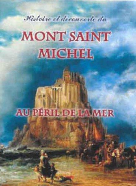 HISTOIRE ET DECOUVERTE DU MONT SAINT MICHEL AU PERIL DE LA MER