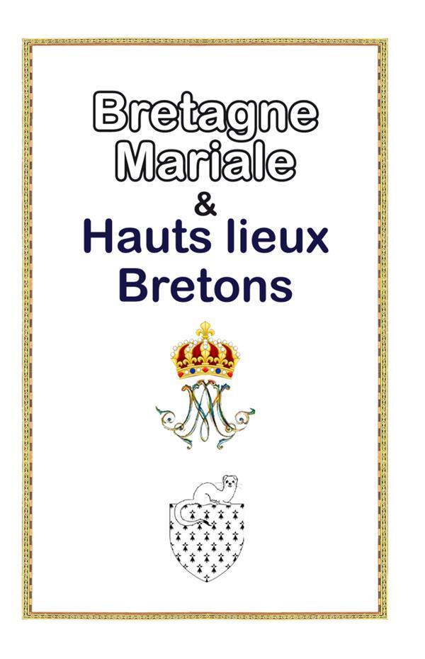 LA BRETAGNE MARIALE ET HAUTS-LIEUX BRETONS