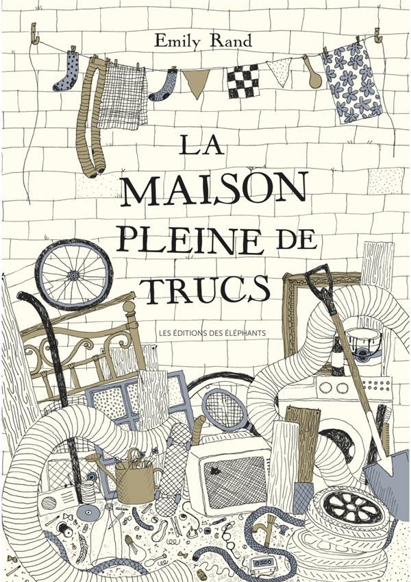 LA MAISON PLEINE DE TRUCS