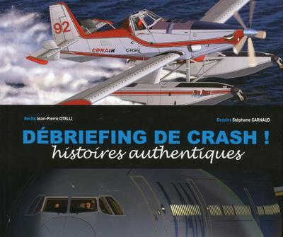 DEBRIEFING DE CRASH ! HISTOIRES AUTHENTIQUES