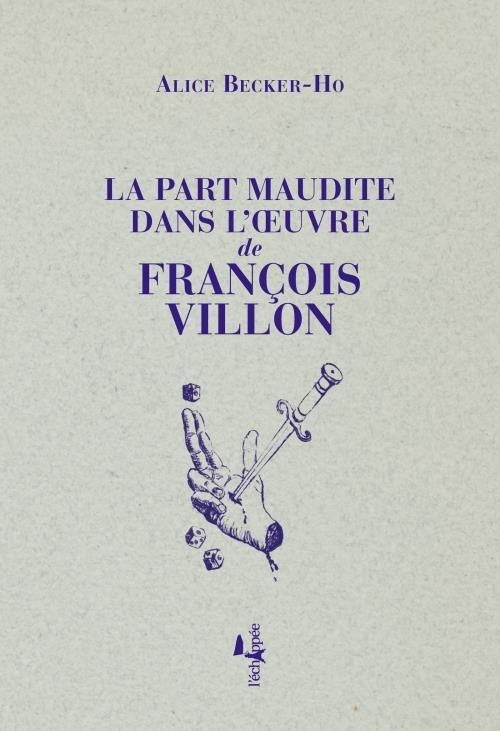 PART MAUDITE DANS L'OEUVRE DE FRANCOIS VILLON (LA)