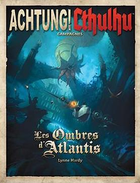 ACHTUNG ! CTHULHU : LES OMBRES D'ATLANTIS