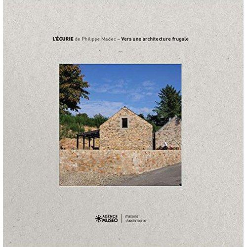 L ECURIE - MANIFESTE POUR UNE ARCHITECTURE FRUGALE