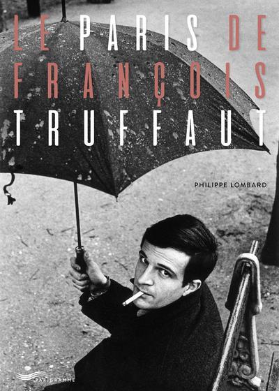 LE PARIS DE FRANCOIS TRUFFAUT