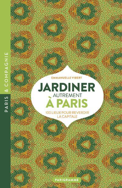 JARDINER AUTREMENT A PARIS