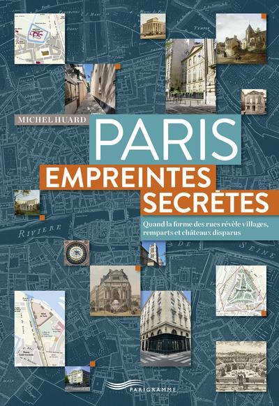 PARIS, EMPREINTES SECRETES