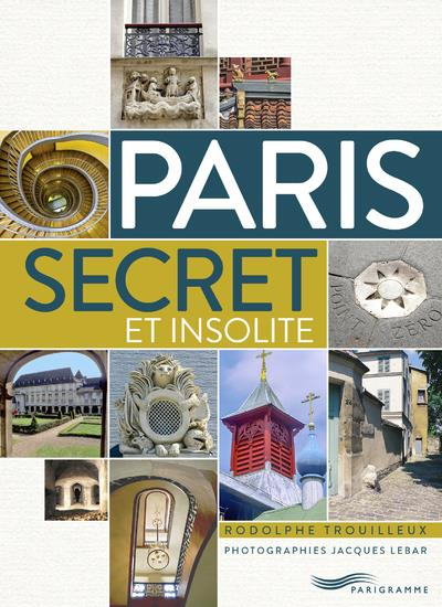 PARIS SECRET ET INSOLITE