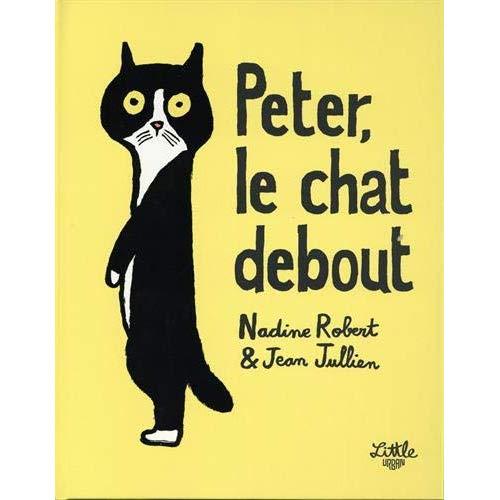 PETER LE CHAT DEBOUT - TOME  - PETER LE CHAT DEBOUT