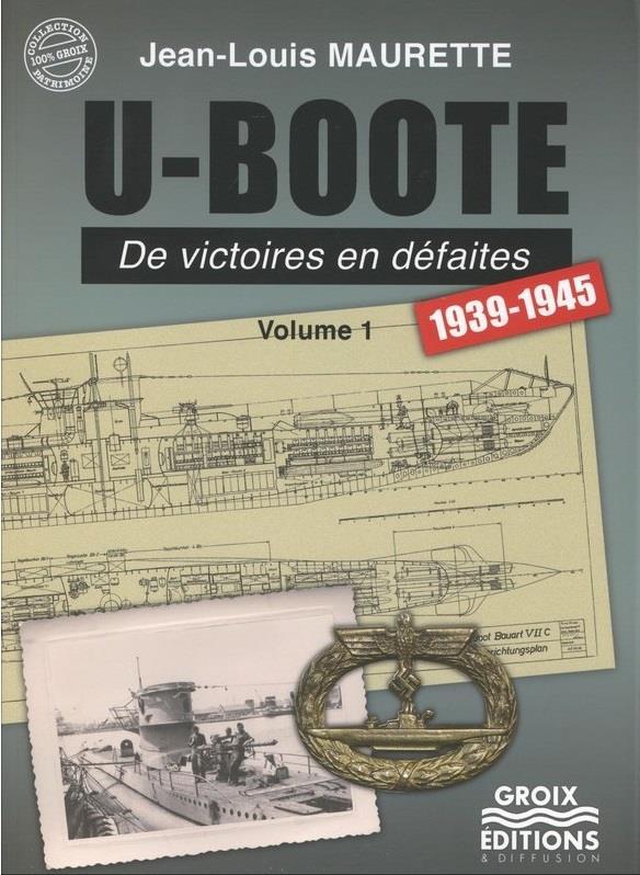 T 1 - U-BOOTE - DE VICTOIRES EN DEFAITES 1939-1945