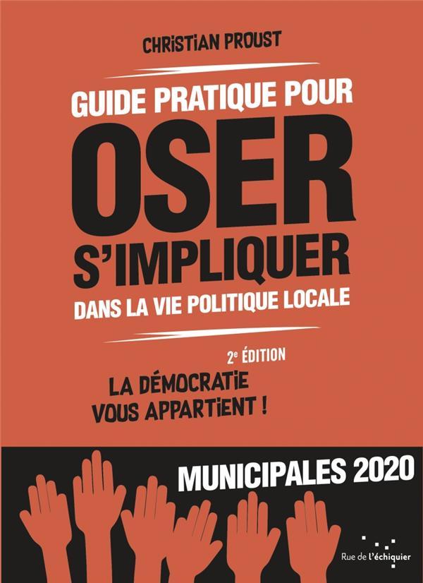 GUIDE PRATIQUE POUR OSER S'IMPLIQUER DANS LA VIE POLITIQUE LOCALE NED - LA DEMOCRATIE VOUS APPARTIEN