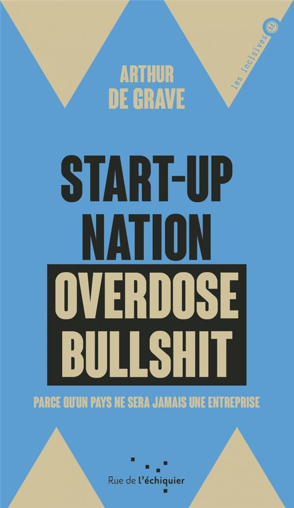 START-UP NATION, OVERDOSE BULLSHIT - PARCE QUE C'EST NOTRE P