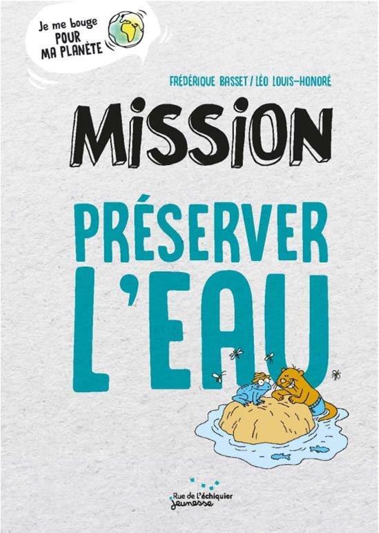 MISSION PRESERVER L'EAU