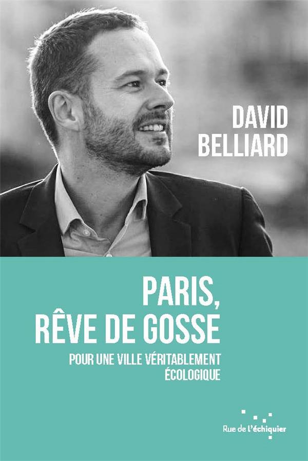 PARIS, REVE DE GOSSE - POUR UNE VILLE VERITABLEMENT ECOLOGIQ