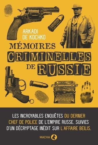 DETECTIVE DU TSAR - LES INCROYABLES ENQUETES DU DERNIER CHEF DE LA POLICE JUDICIAIRE DE L'EMPIRE RUS