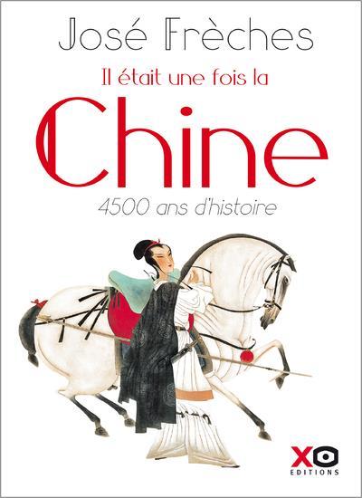 IL ETAIT UNE FOIS LA CHINE - NOUVELLE EDITION REVUE ET AUGMENTEE 2018