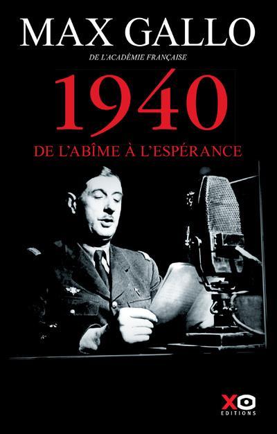 1940 - DE L'ABIME A L'ESPERANCE - EDITION ANNIVERSAIRE